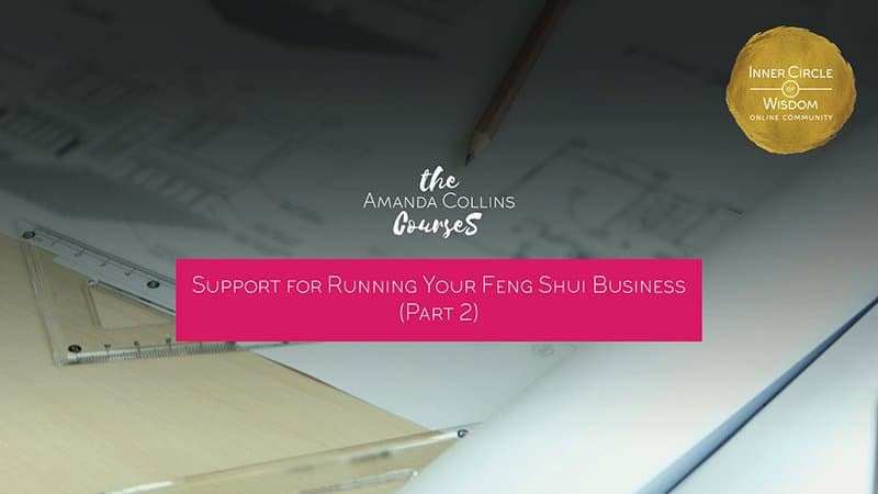 Support for Running Your Feng Shui Business (Part 2)