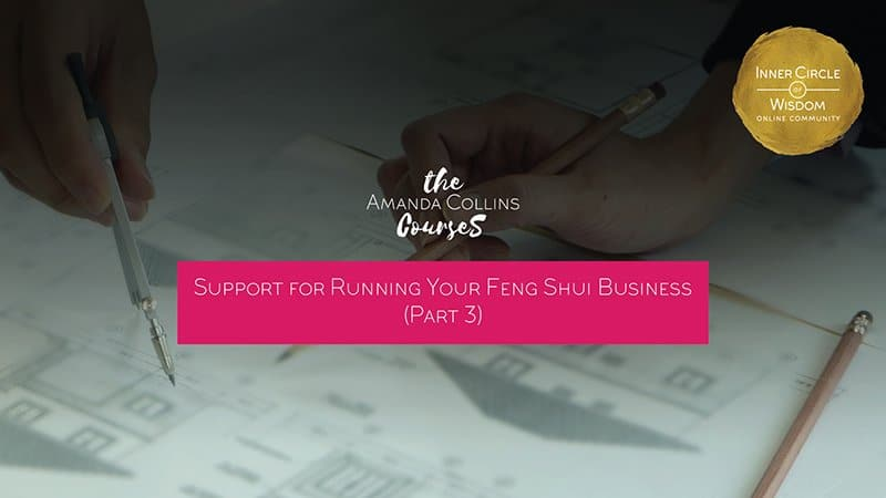 Support for Running Your Feng Shui Business (Part 3)