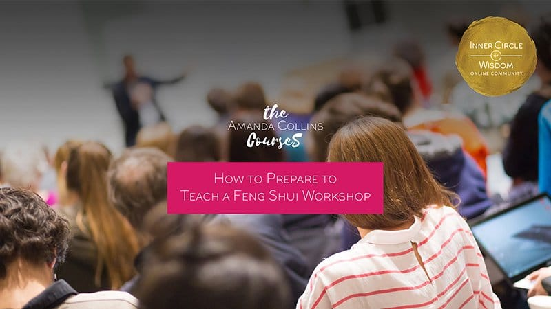 How to Prepare to Teach a Feng Shui Workshop
